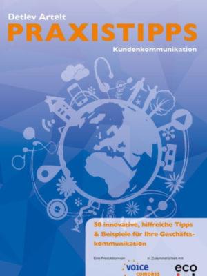 Praxistipps Kundenkommunikation 2014 - 50 innovative , hilfreiche Tipps & Beispiele für ihre Geschäftskommunikation