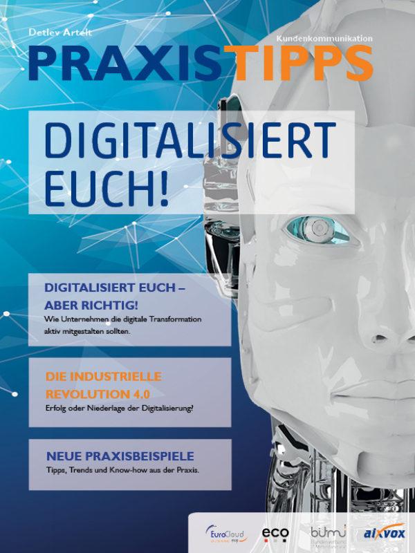 Praxistipps Kundenkommunikation 2017 Digitalisiert Euch! - Aber richtig!