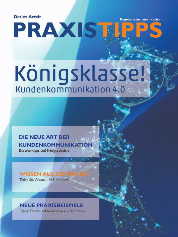 Praxistipps Kundenkommunikation 2018 Königsklasse! - Kundenkommunikation 4.0. Die neue Art der Kundenkommunikation.