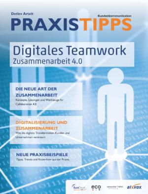 Praxistipps Kundenkommunikation 2019 - Digitales Teamwork Zusammenarbeit 4.0 - Die Neue Art der Zusammenarbeit