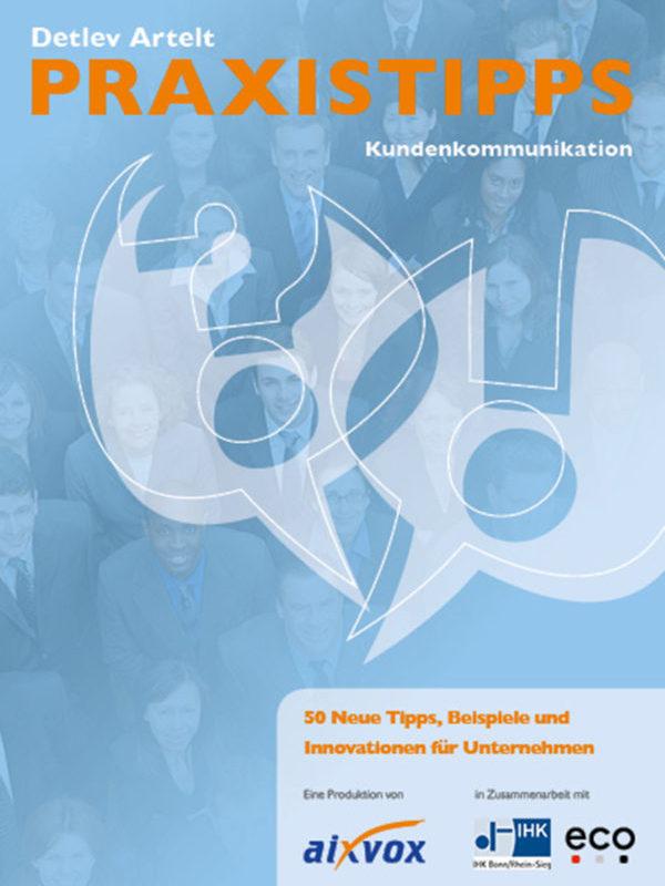 Praxistipps Kundenkommunikation - 50 neue Tipps, Beispiele und Innovationen für Unternehmen